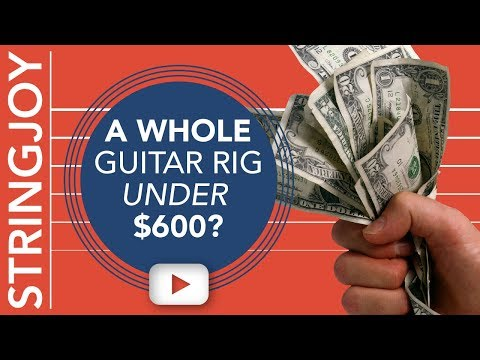 A Whole Guitar Rig For Under $600? Our Top Budget Guitar Gear Picks.