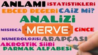 ~ MERVE ~ İSMİNİN ANLAMI~AYRINTILI ANALİZİ~