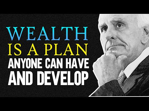 Jim Rohn Personal Development - WEALTH IS A PLAN that anyone can have and develop