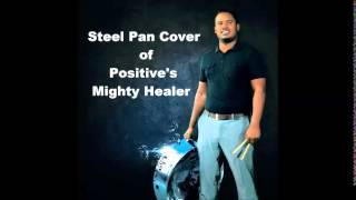 Mighty Healer (sung by Positive) steel pan cover.