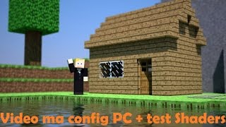 Video de ma config PC + test shaders minecraft. ▼Composant▼
