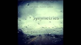 Paul van Dyk feat. Austin Leeds - Symmetries (Sangalo Remix)