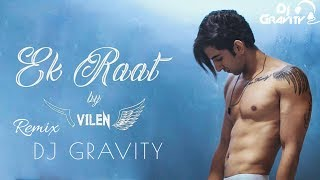 Song: ek raat singer/composer/lyricist: vilen music: & stk director: director of photography: fleavas production editors: blckhrt mix m...