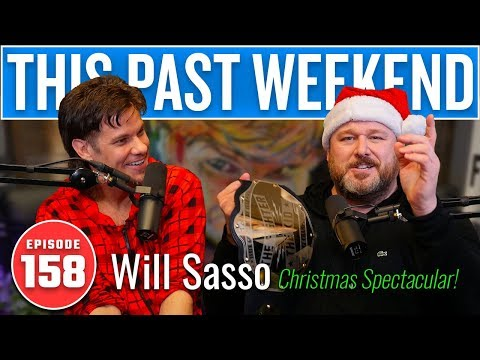 Christmas Spectacular with Will Sasso | This Past Weekend w/ Theo Von #158