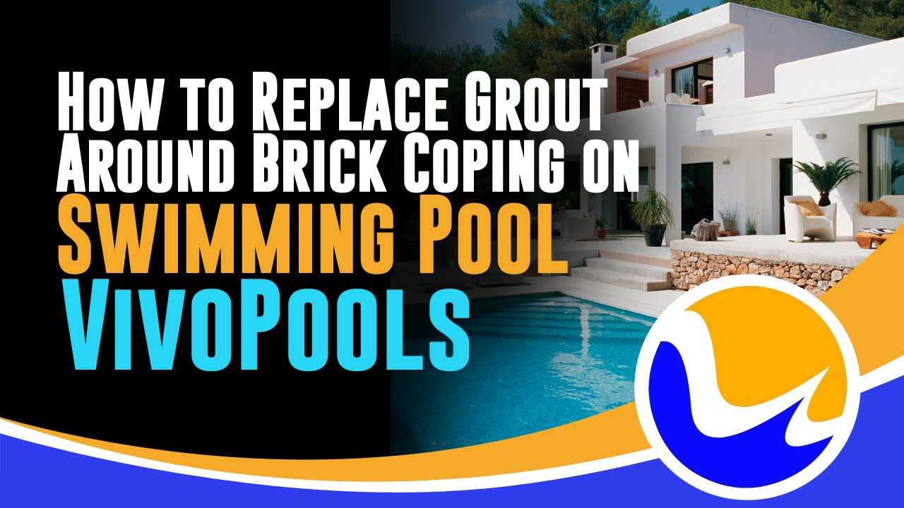 How to Replace Grout Around Brick Coping on Swimming Pools - (888) 702-8486  - VivoPools
