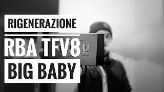 Base RBA TFV8 Big Baby - Rigenerazione e Recensione
