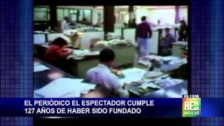 El Periódico El Espectador cumple 127 años de haber sido fundado