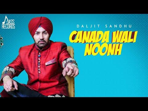 Canada Wali Noonh  | (Full HD) | Daljit sandhu | New Punjabi Songs 2018  | Jass Records