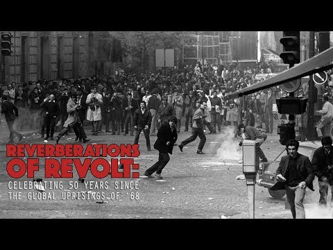 Reverberations of Revolt: Celebration 50 Years Since the Global Uprisings of '68