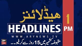 ARY News Headlines | Kashmir situation: Opposition parties to meet today| 1PM | 18 Aug 2019