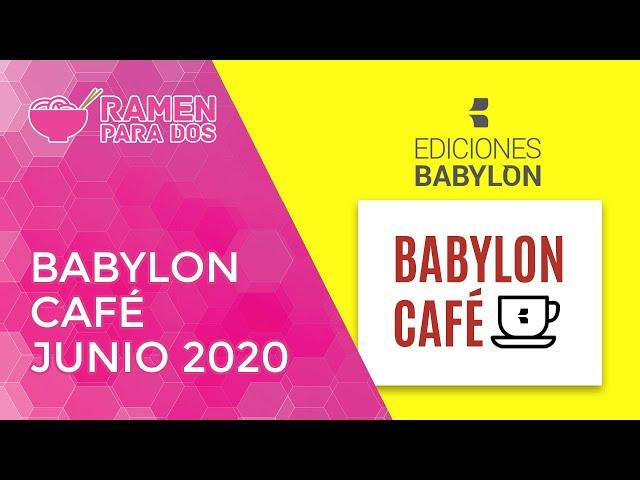 BABYLON CAFE JUNIO 2020 con Javier Bolado - PARTE 1