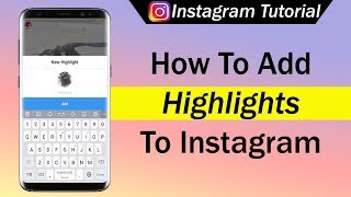 How To Add Highlights To Instagram