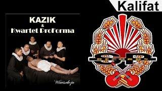 KAZIK & KWARTET ProForma - Kalifat [OFFICIAL AUDIO]
