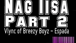 Repeat youtube video Nag Iisa Part 2 -  Vlync of Breezy Boyz Espada