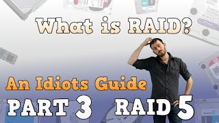 What is RAID? An idiots guide to RAID - Part 3 - RAID 5
