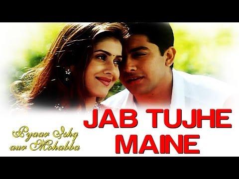 Jab Tujhe Maine  Pyaar Ishq Aur Mohabbat  Aftab Shivdasani& Kirti Reddy