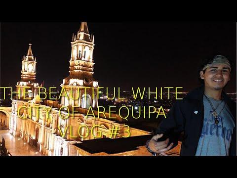THE BEAUTIFUL WHITE CITY OF AREQUIPA | Peru Travel Vlog Series