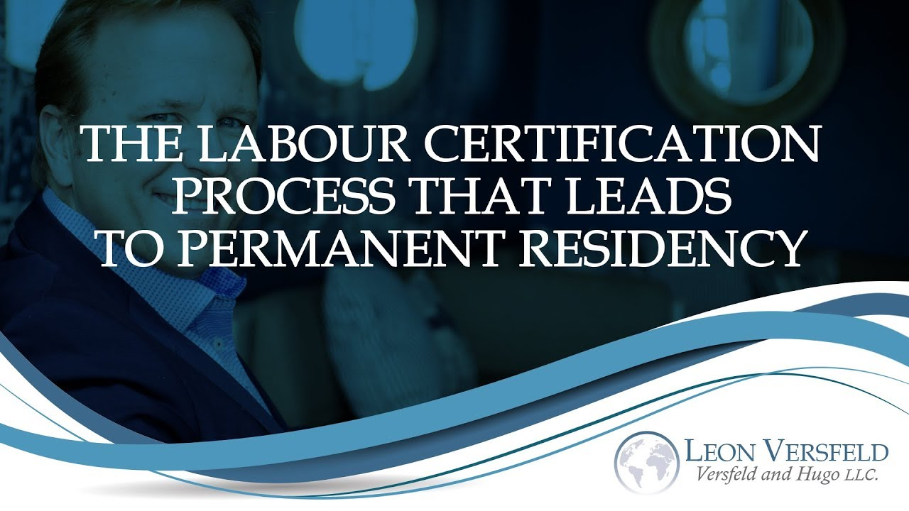 The Labor Certification Process That Leads To Permanent Residency