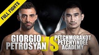 Giorgio Petrosyan vs. Petchmorakot   ONE Full Fight   Tickets To Semis   July 2019