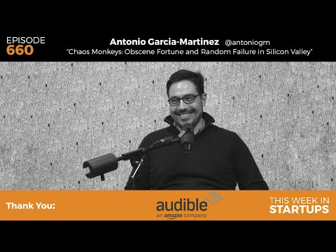 "E660: Antonio Garcia Martinez, ""Chaos Monkeys: Obscene Fortune and Random Failure in Silicon Valley"""