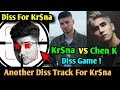 Kr$na vs Chen K New Diss Game ! New Diss Track for Kr$na | Diss for Muhfaad
