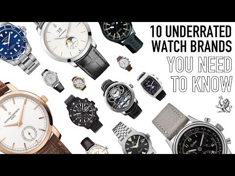 The Best 10 Most Underrated Watch Brands On The Market Today