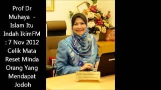 Prof Dr Muhaya Muhamad - : 7 Nov 2012 , Orang Yang Mendapat Jodoh