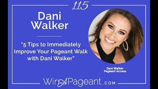 5 Tips to Immediately Improve Your Pageant Walk with Dani Walker (Episode 115)