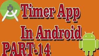 Best Way To Create Timer App in Android in Hindi