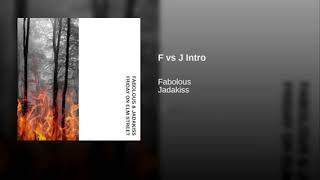 Fabolous & Jadakiss F vs J Intro lyrics