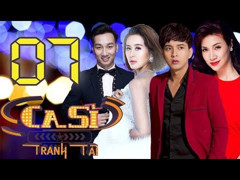 OFFICIAL   CA SĨ TRANH TÀI VTV3 Full - Tập 7   Hồ Quang Hiếu, Nam Thư, Pha Lê
