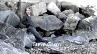 Watch Steve Carroll Goodbye video
