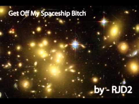 GetOffMySpaceshipBitch.avi