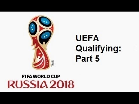 2018 FIFA World Cup: European Qualifying - Part 5