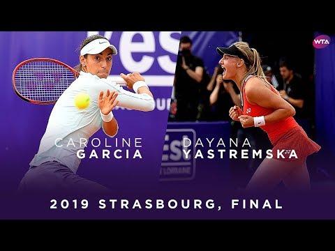 Caroline Garcia vs. Dayana Yastremska | 2019 Strasbourg Final | WTA Highlights