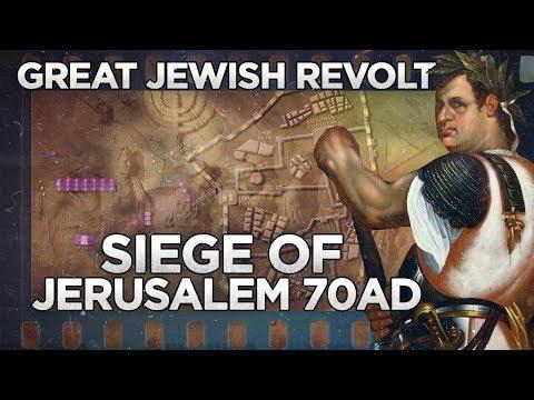 Siege Of Jerusalem 70 AD - Great Jewish Revolt DOCUMENTARY