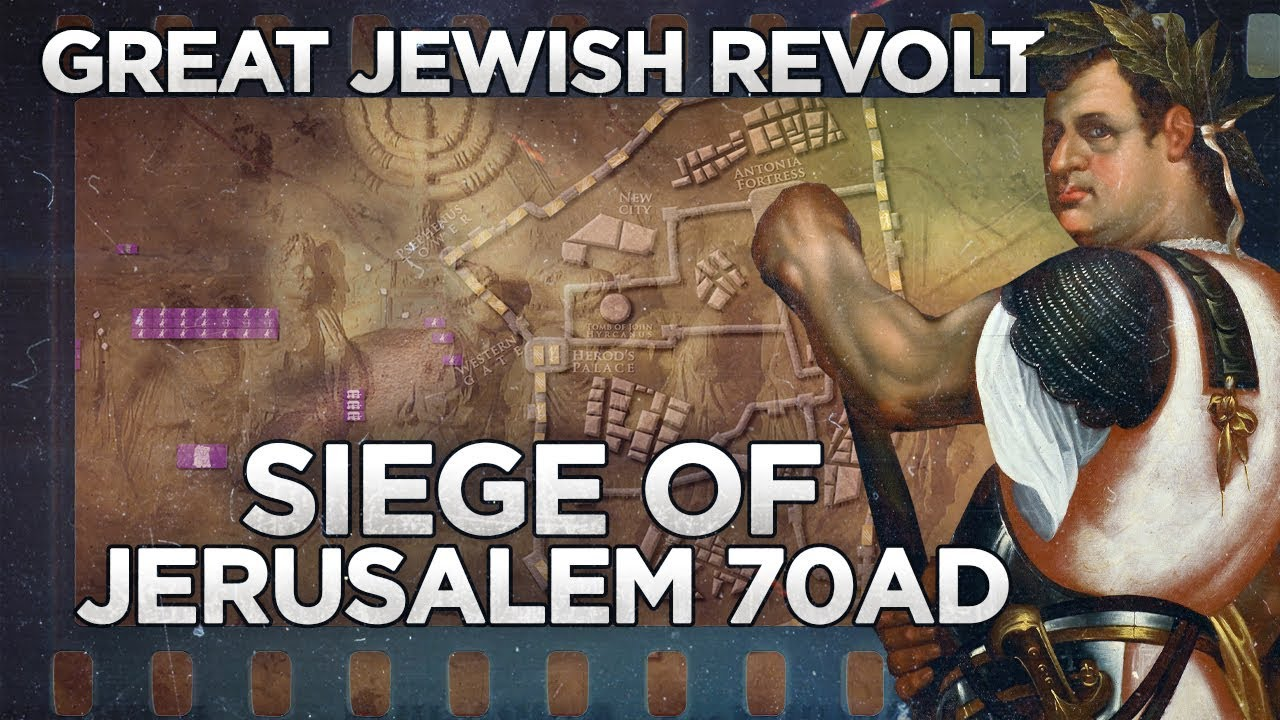 Siege of Jerusalem 70 AD - Great Jewish Revolt DOCUMENTARY