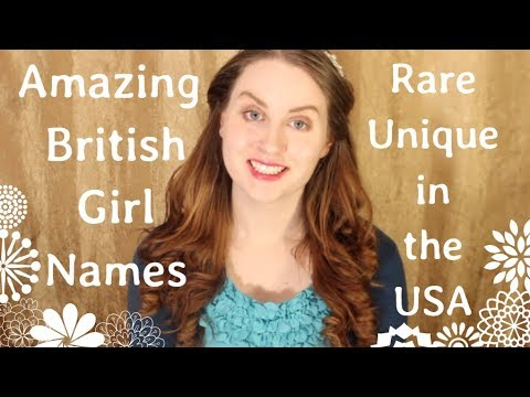 BRITISH GIRL NAMES THAT NEED TO BE DISCOVERED IN AMERICA!