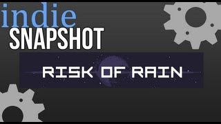 Indie Snapshot - Risk of Rain