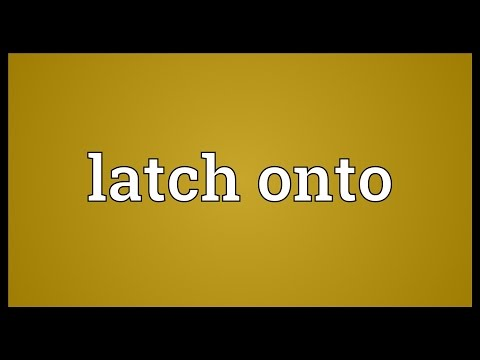 Latch onto Meaning