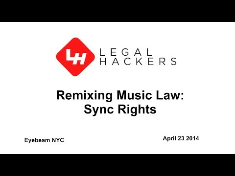 Remixing Music Law: Sync Rights - Legal Hackers NYC