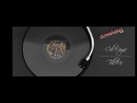 Cal Wayne - Tell Me