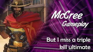 McCree Gameplay: But I miss a triple kill ultimate