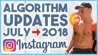 😝 BIG INSTAGRAM ALGORITHM UPDATES - JULY 2018 😝