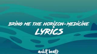 Bring Me The Horizon-Medicine (Lyrics) Video