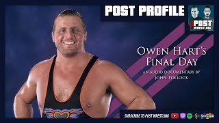 Owen Hart's Final Day: A POST Profile Audio Documentary
