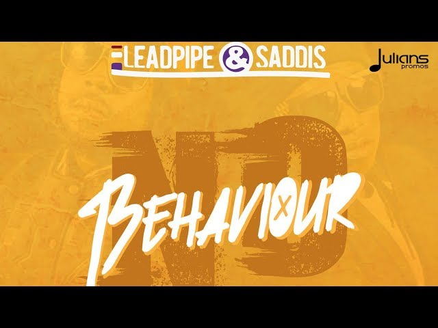 Leadpipe & Saddis - No Behaviour