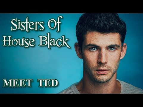 Meet Ted Tonks- Sisters of House Black (An Unofficial Fan Film)