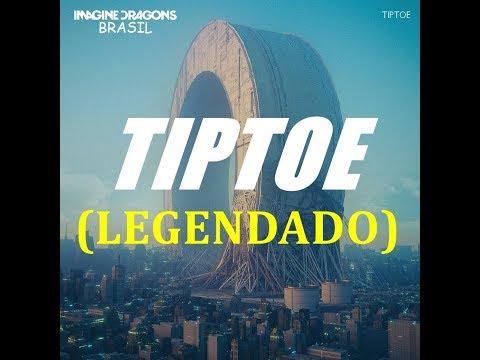 IMAGINE DRAGONS - Tiptoe ♪♫♩♫ (LEGENDADO)