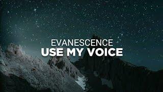 Evanescence - Use My Voice (Lyrics)